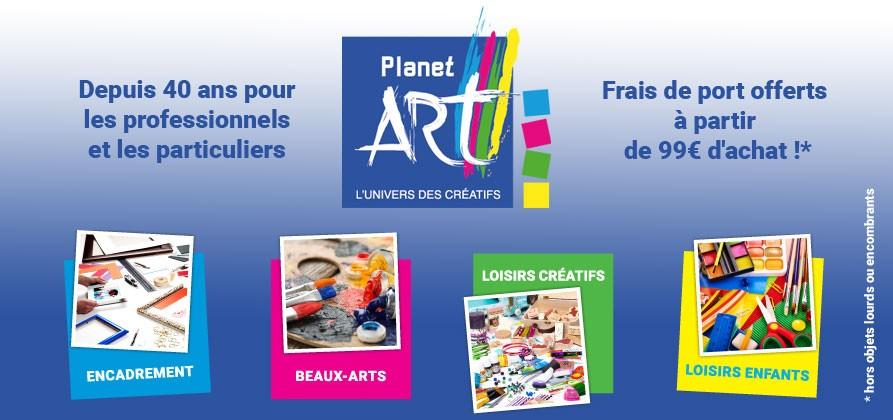Planet Art, boutique de matériel et fourniture pour l'Encadrement, les Beaux-arts et les Loisirs Créatifs et Enfants;